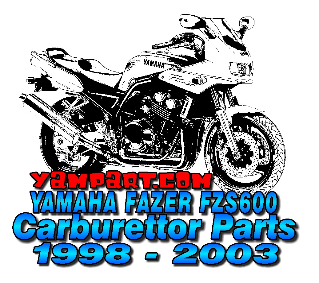 YAMAHA FAZER FZS600 CARBURETTOR CARB FUEL SYSTEM PARTS 1998 1999 2000 2001 2002 2003 YAMPART.COM
